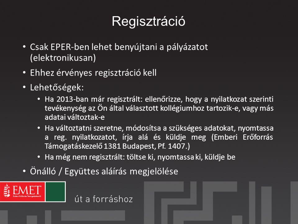 Regisztráció Csak EPER-ben lehet benyújtani a pályázatot (elektronikusan) Ehhez érvényes regisztráció kell.