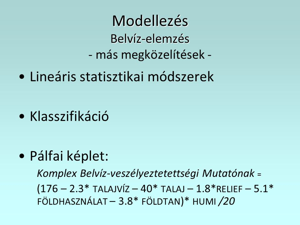 Modellezés Belvíz-elemzés - más megközelítések -