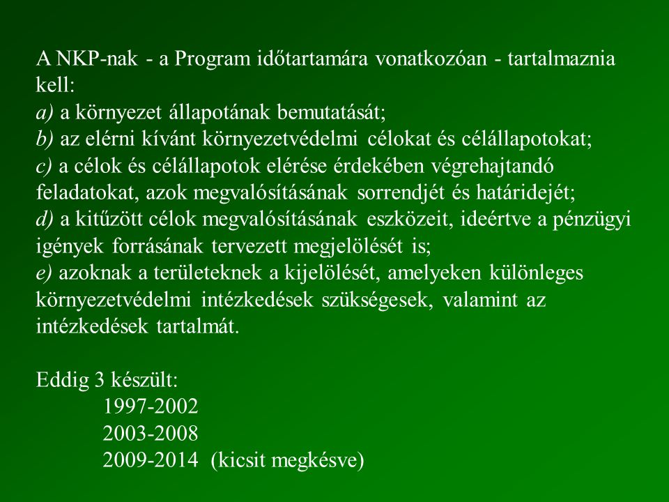 A NKP-nak - a Program időtartamára vonatkozóan - tartalmaznia kell: