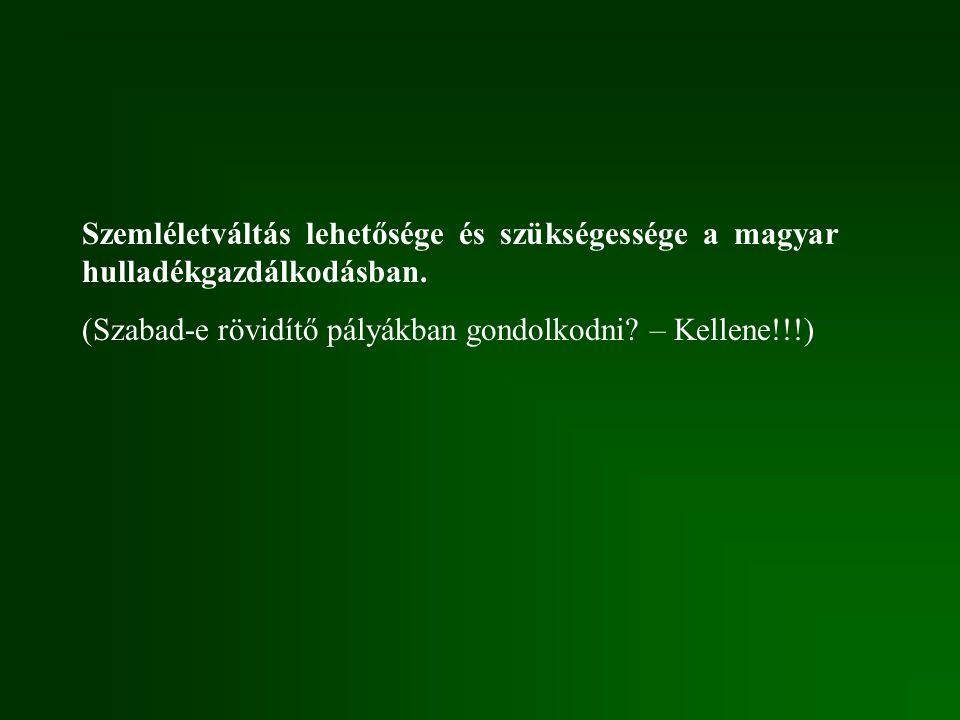 Szemléletváltás lehetősége és szükségessége a magyar hulladékgazdálkodásban.