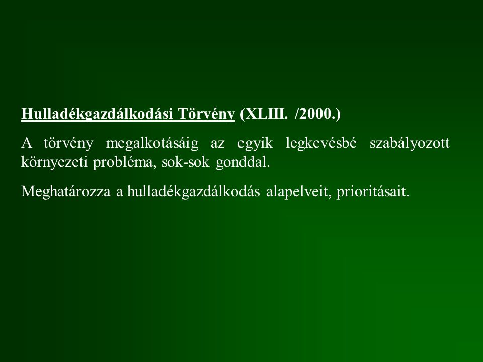 Hulladékgazdálkodási Törvény (XLIII. /2000.)