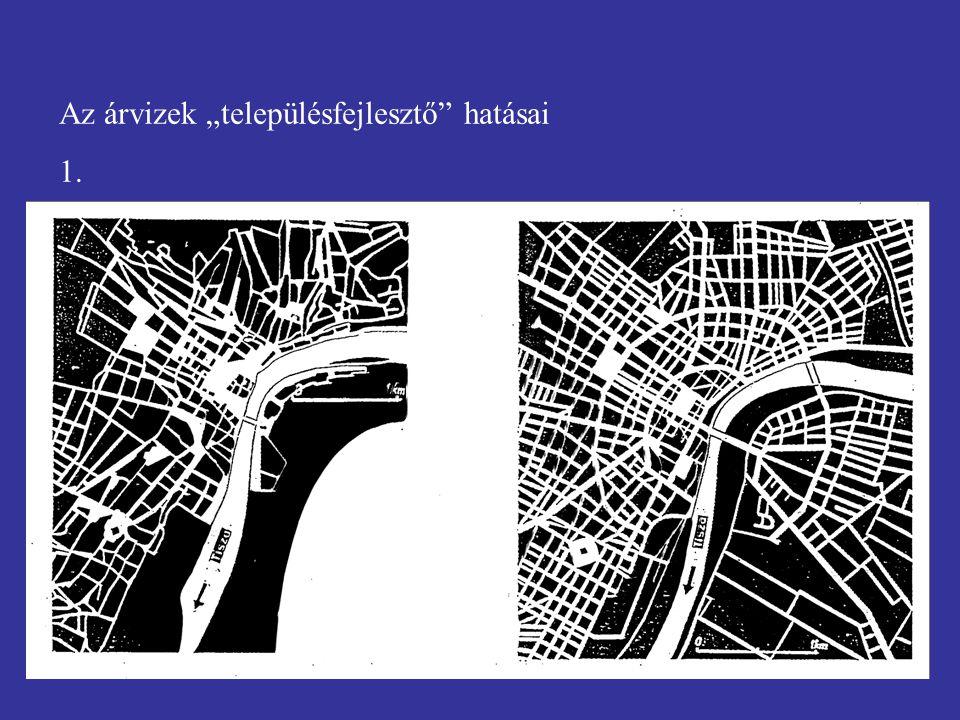 """Az árvizek """"településfejlesztő hatásai"""