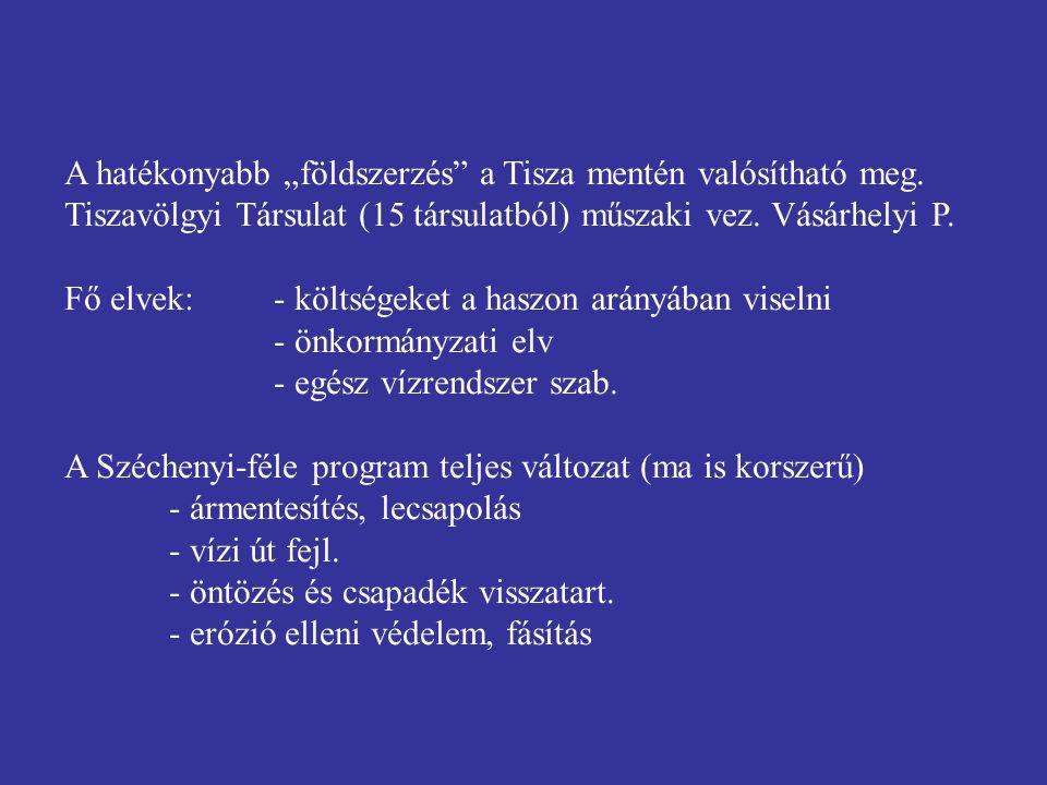 """A hatékonyabb """"földszerzés a Tisza mentén valósítható meg"""