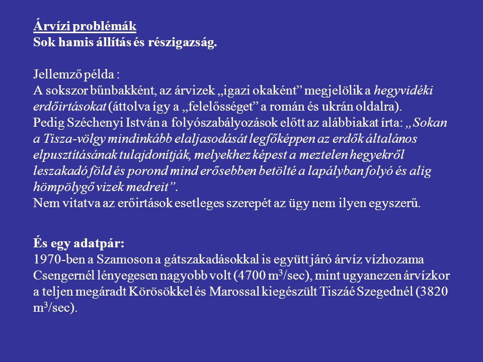 Árvízi problémák Sok hamis állítás és részigazság