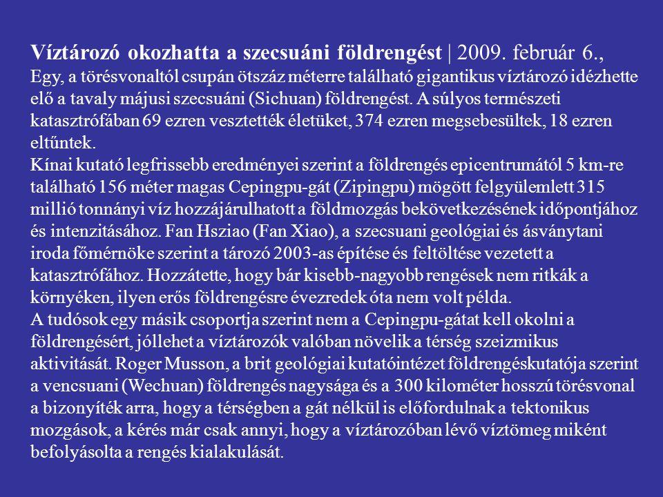 Víztározó okozhatta a szecsuáni földrengést | 2009. február 6.,