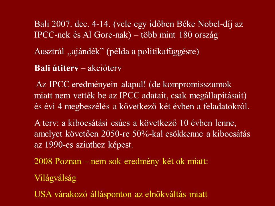 Bali 2007. dec. 4-14. (vele egy időben Béke Nobel-díj az IPCC-nek és Al Gore-nak) – több mint 180 ország
