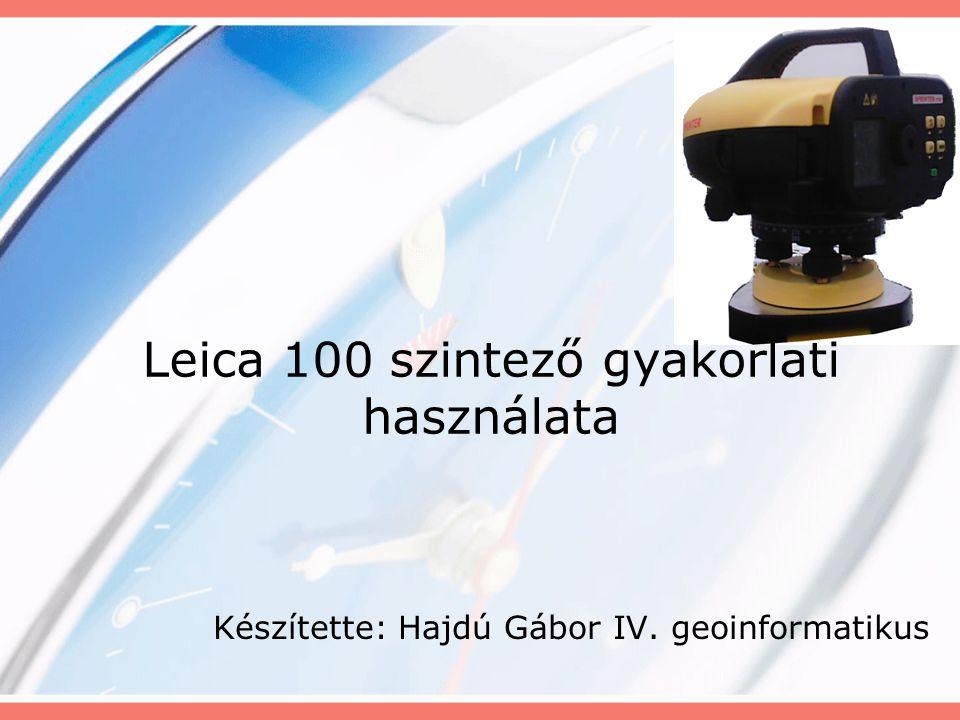Leica 100 szintező gyakorlati használata