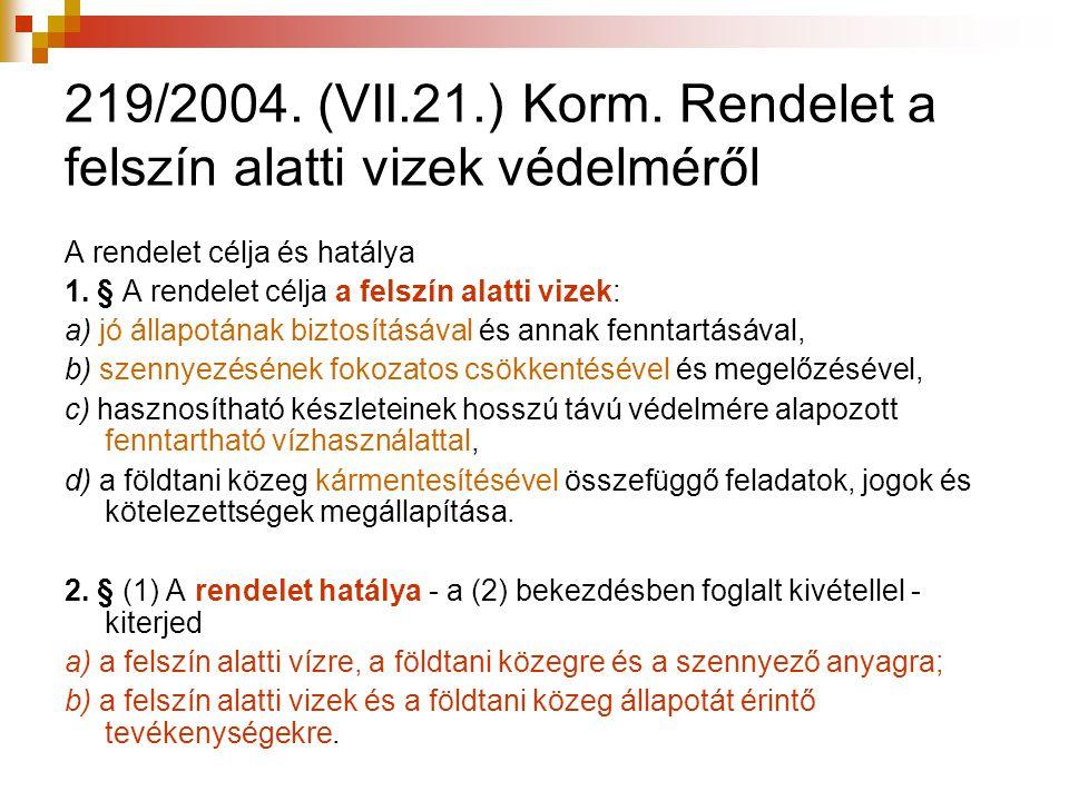 219/2004. (VII.21.) Korm. Rendelet a felszín alatti vizek védelméről