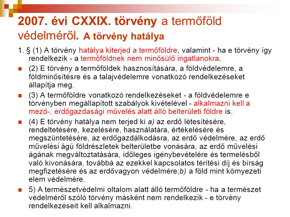 2007. évi CXXIX. törvény a termőföld védelméről. A törvény hatálya