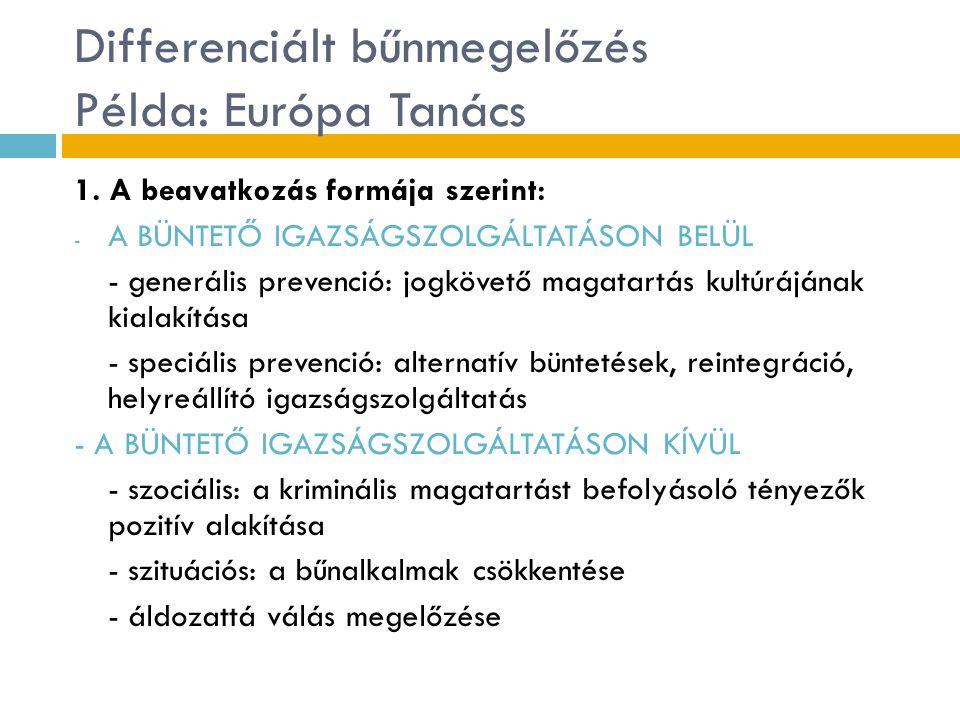 Differenciált bűnmegelőzés Példa: Európa Tanács