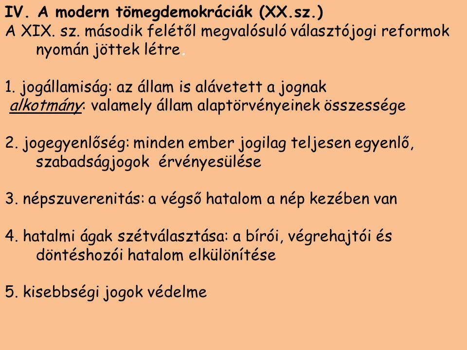 IV. A modern tömegdemokráciák (XX.sz.)