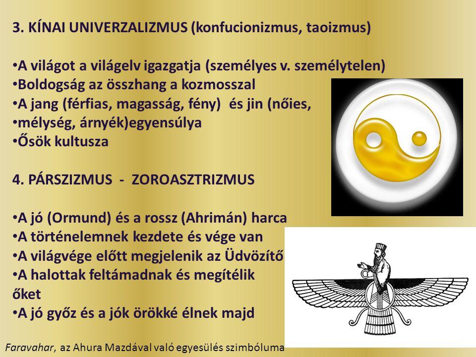 3. KÍNAI UNIVERZALIZMUS (konfucionizmus, taoizmus)