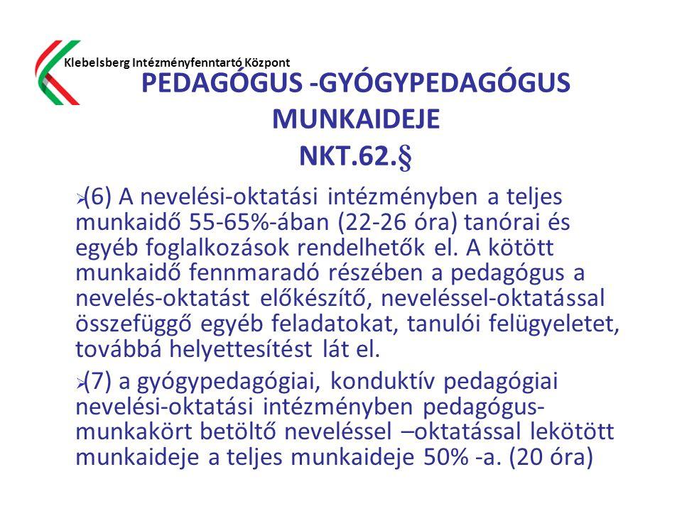 PEDAGÓGUS -GYÓGYPEDAGÓGUS MUNKAIDEJE NKT.62.§