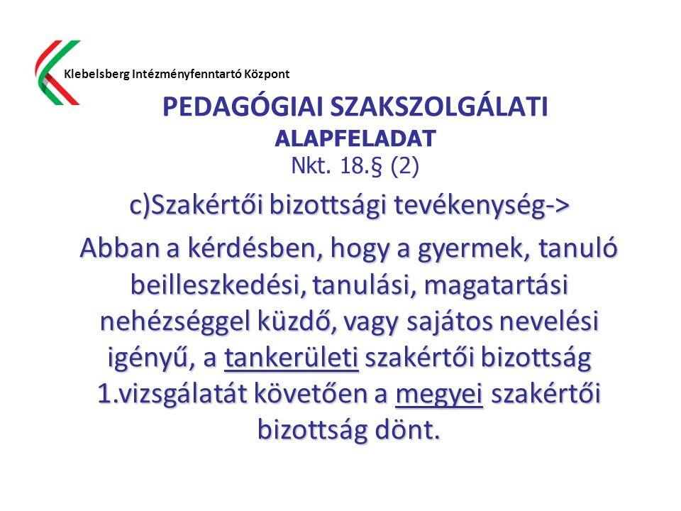 PEDAGÓGIAI SZAKSZOLGÁLATI ALAPFELADAT Nkt. 18.§ (2)