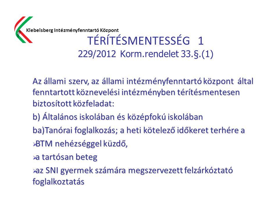 TÉRÍTÉSMENTESSÉG 1 229/2012 Korm.rendelet 33.§.(1)
