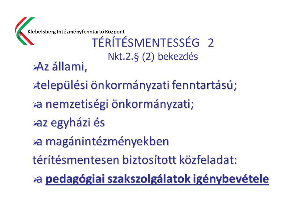 TÉRÍTÉSMENTESSÉG 2 Nkt.2.§ (2) bekezdés