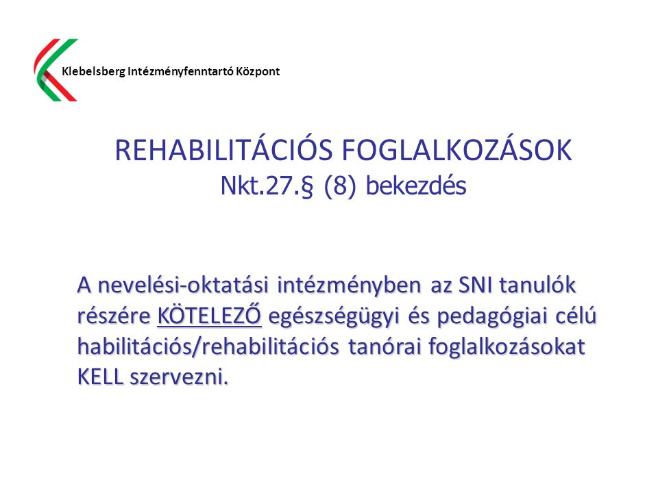 REHABILITÁCIÓS FOGLALKOZÁSOK Nkt.27.§ (8) bekezdés