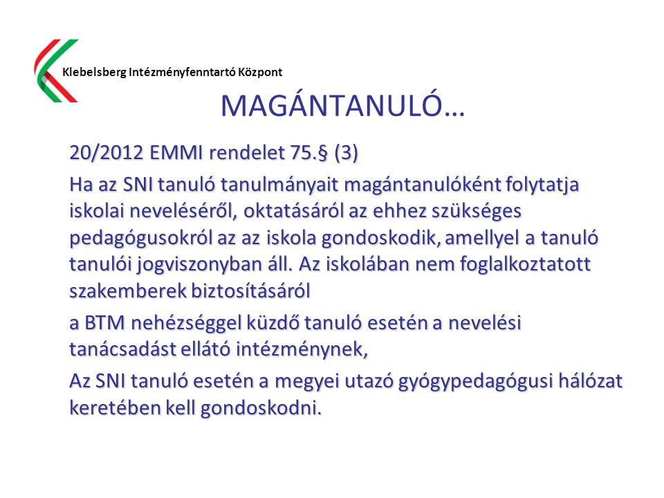 MAGÁNTANULÓ… 20/2012 EMMI rendelet 75.§ (3)