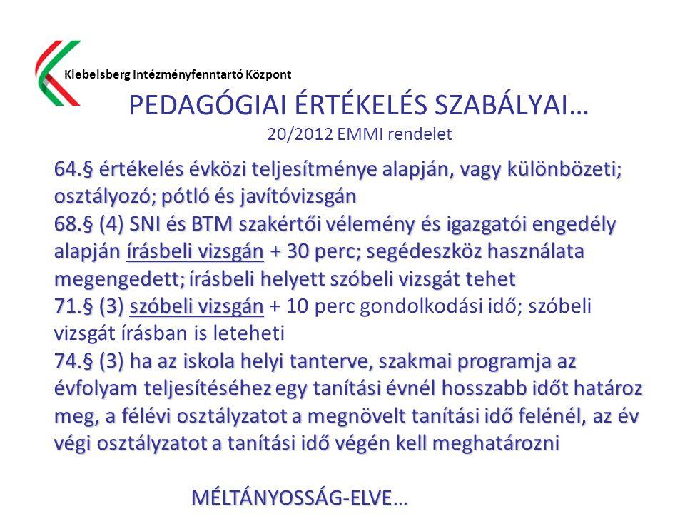 PEDAGÓGIAI ÉRTÉKELÉS SZABÁLYAI… 20/2012 EMMI rendelet