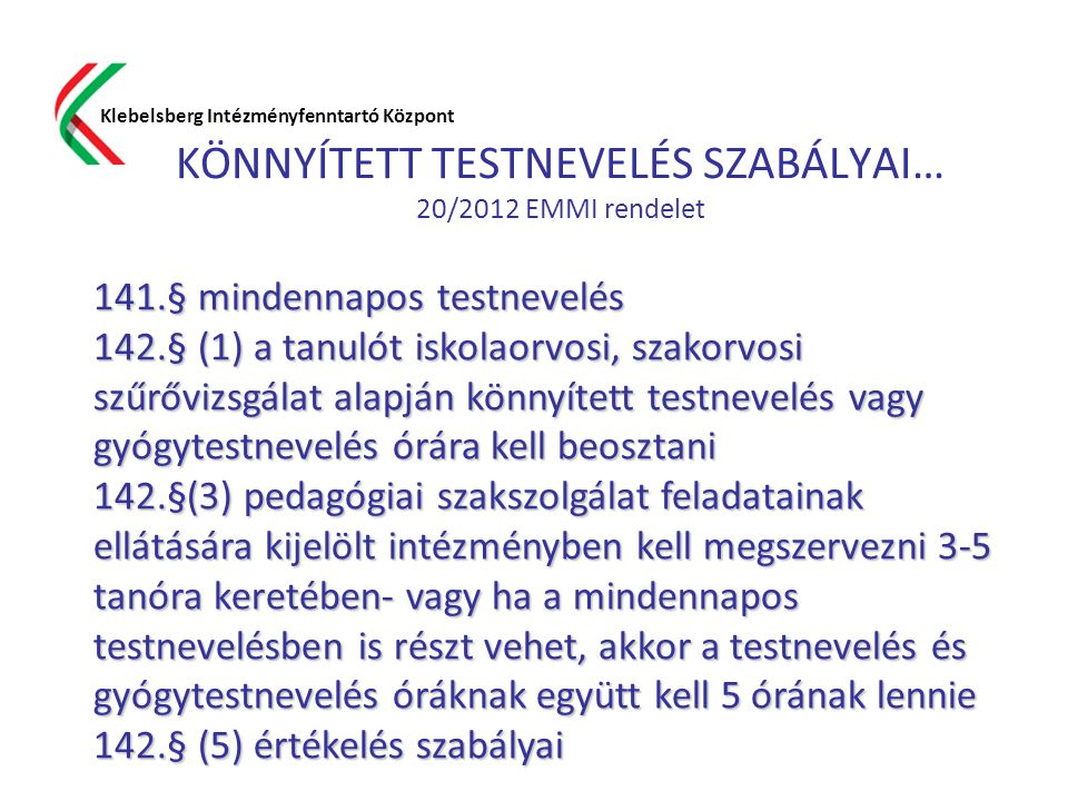 KÖNNYÍTETT TESTNEVELÉS SZABÁLYAI… 20/2012 EMMI rendelet