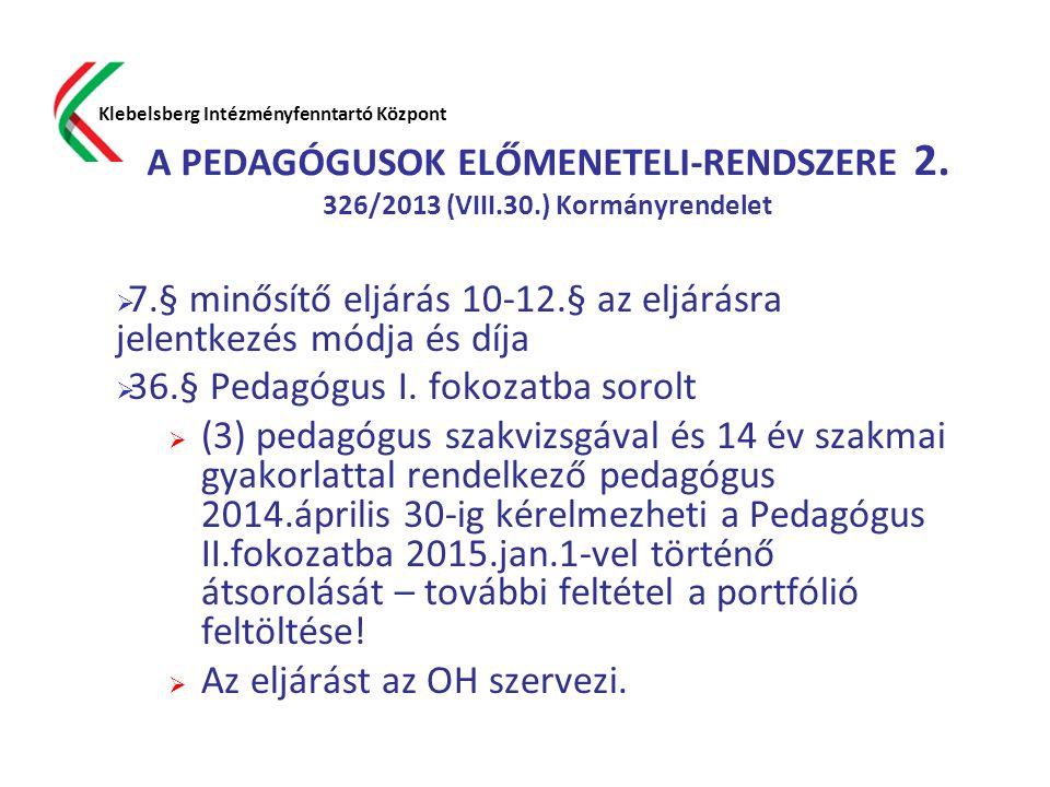 7.§ minősítő eljárás 10-12.§ az eljárásra jelentkezés módja és díja