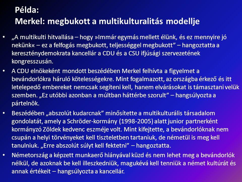 Példa: Merkel: megbukott a multikulturalitás modellje