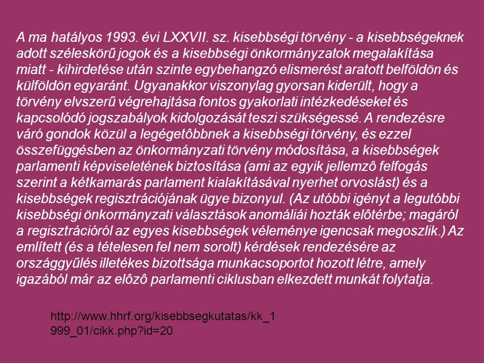 A ma hatályos 1993. évi LXXVII. sz