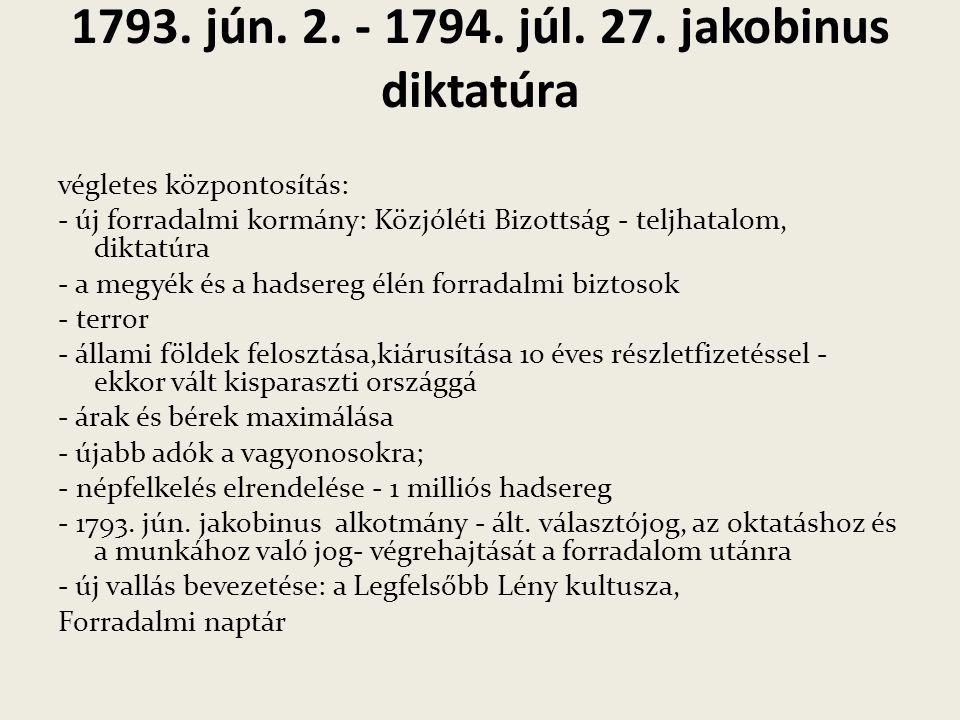 1793. jún. 2. - 1794. júl. 27. jakobinus diktatúra