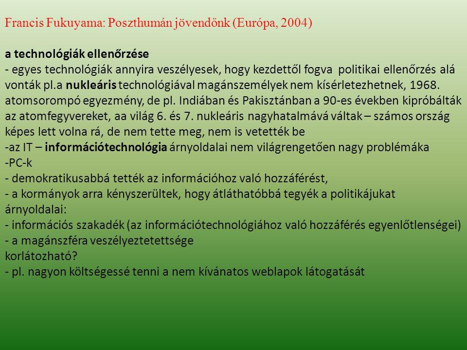 Francis Fukuyama: Poszthumán jövendőnk (Európa, 2004)
