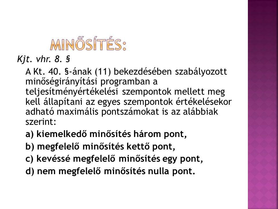 Minősítés: Kjt. vhr. 8. §