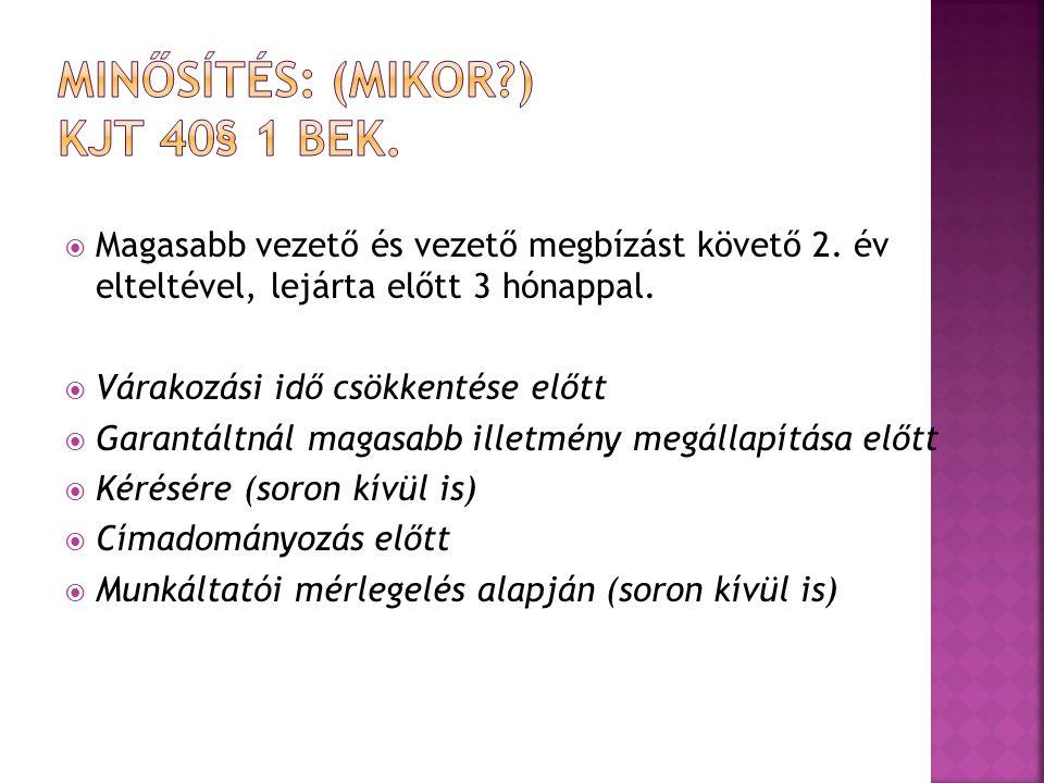 Minősítés: (mikor ) KJT 40§ 1 bek.