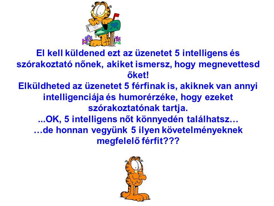...OK, 5 intelligens nőt könnyedén találhatsz…