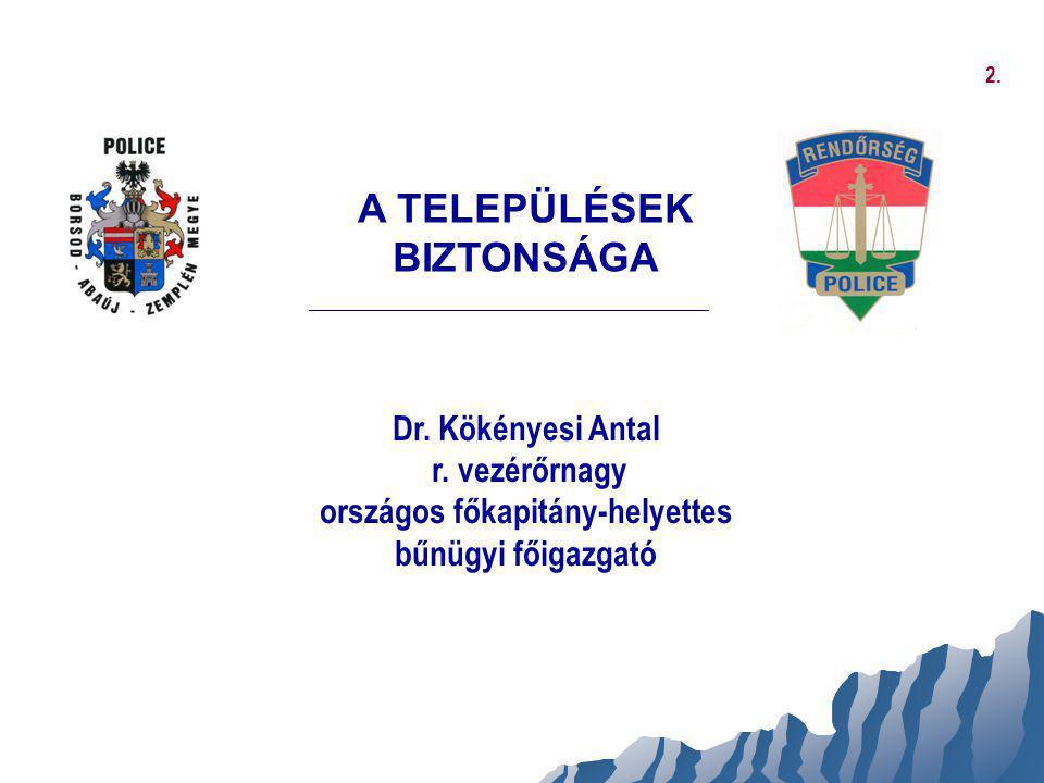 A TELEPÜLÉSEK BIZTONSÁGA országos főkapitány-helyettes