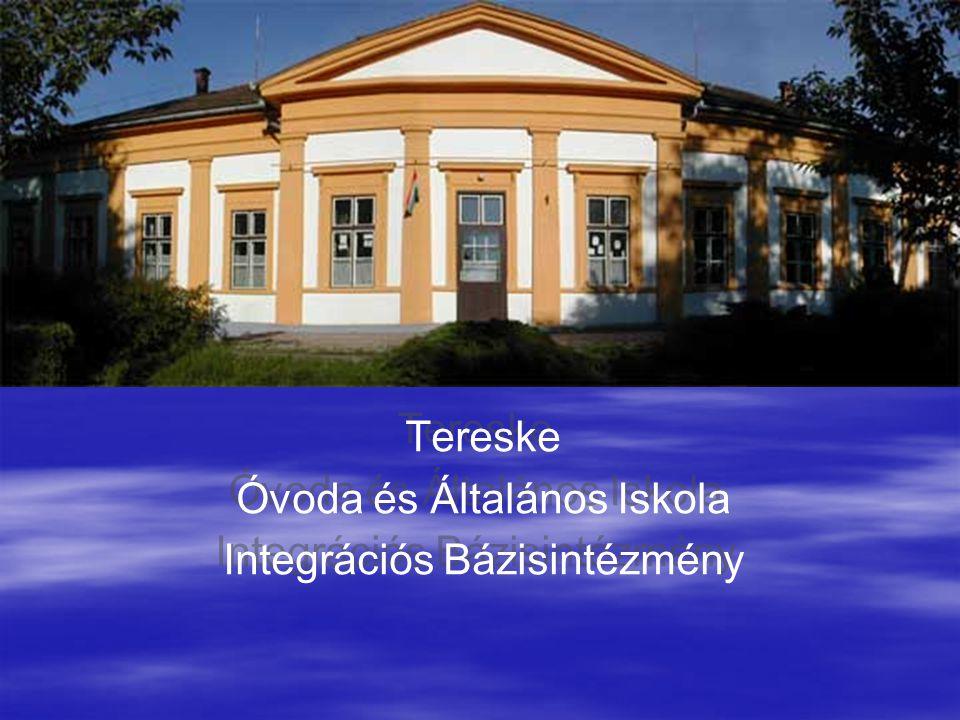 Tereske Óvoda és Általános Iskola Integrációs Bázisintézmény