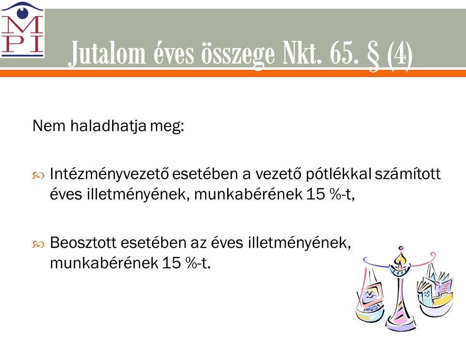 Jutalom éves összege Nkt. 65. § (4)