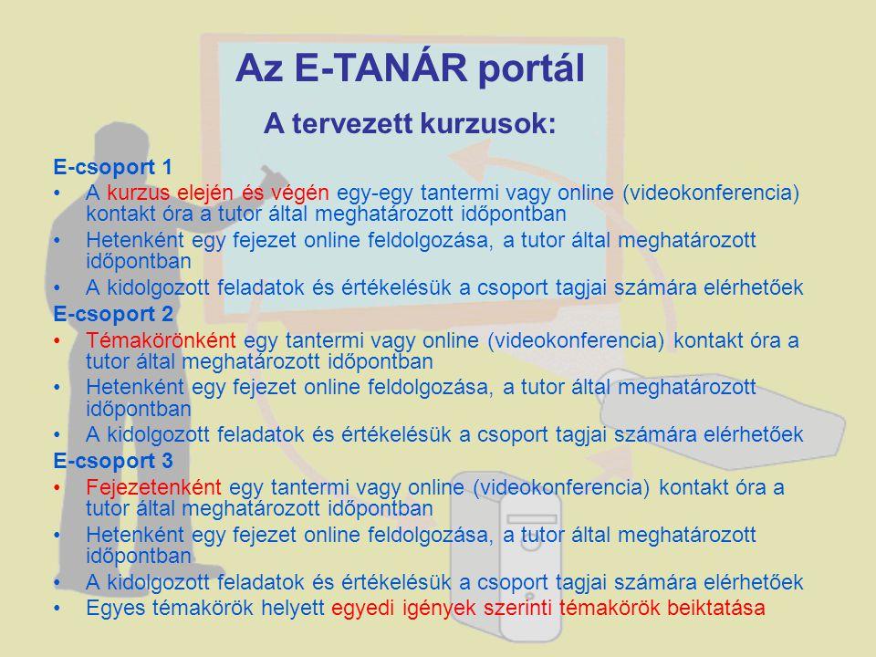 Az E-TANÁR portál A tervezett kurzusok: E-csoport 1