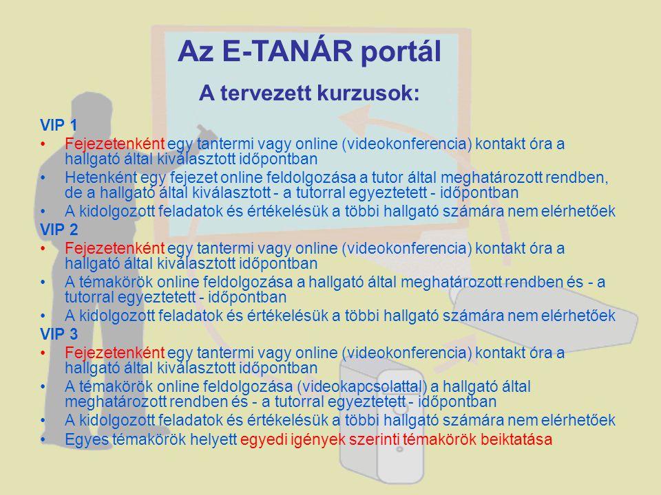 Az E-TANÁR portál A tervezett kurzusok: VIP 1