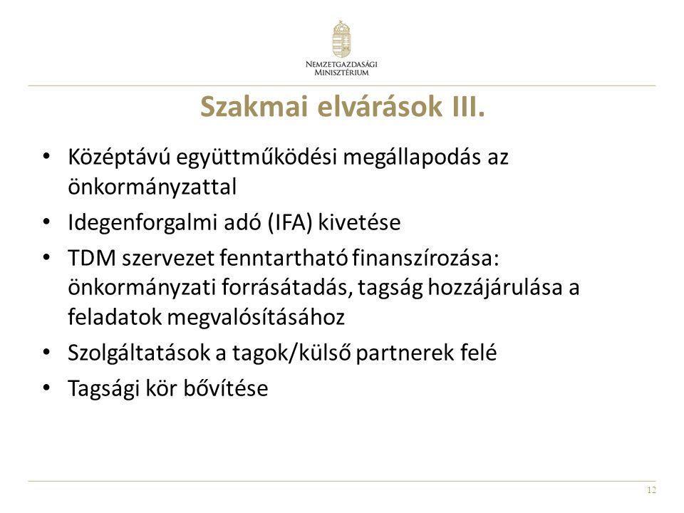 Szakmai elvárások III. Középtávú együttműködési megállapodás az önkormányzattal. Idegenforgalmi adó (IFA) kivetése.