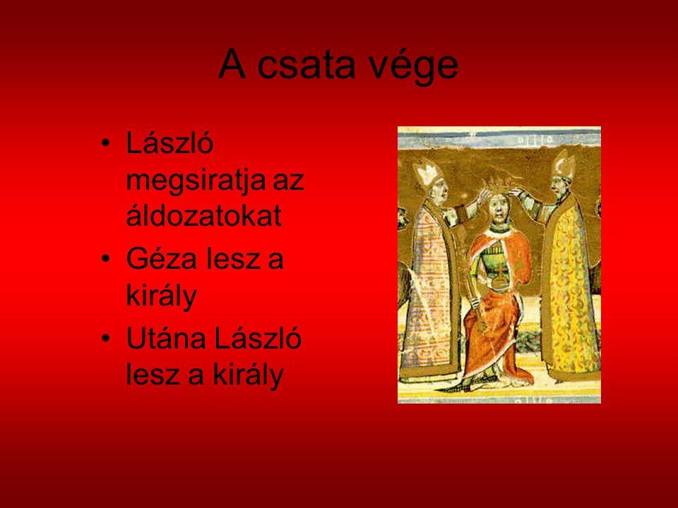 A csata vége László megsiratja az áldozatokat Géza lesz a király
