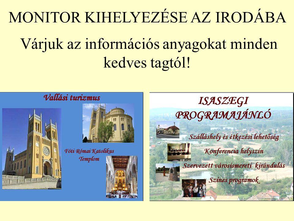 MONITOR KIHELYEZÉSE AZ IRODÁBA Várjuk az információs anyagokat minden kedves tagtól!