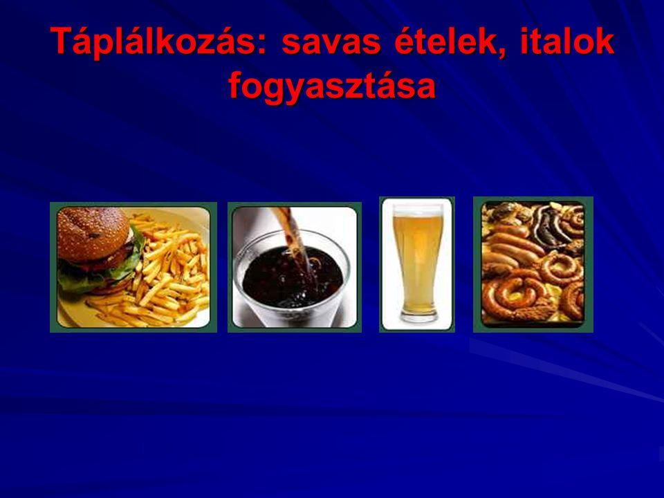 Táplálkozás: savas ételek, italok fogyasztása
