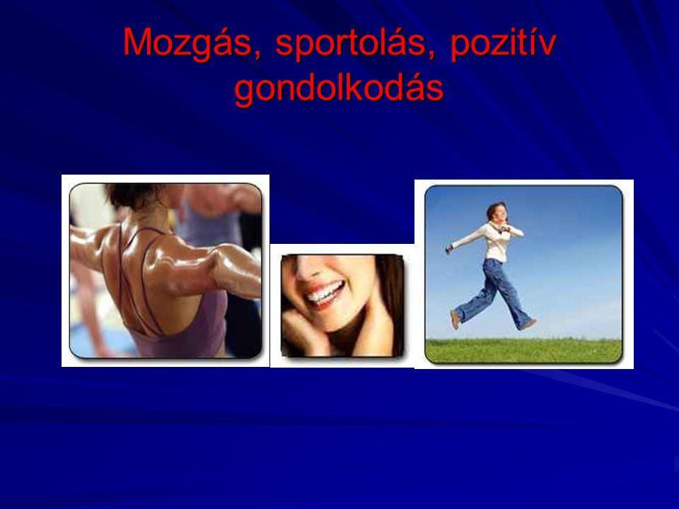 Mozgás, sportolás, pozitív gondolkodás