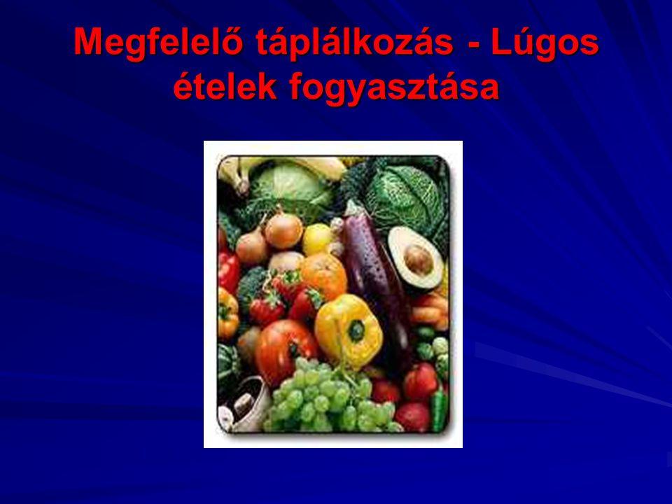 Megfelelő táplálkozás - Lúgos ételek fogyasztása