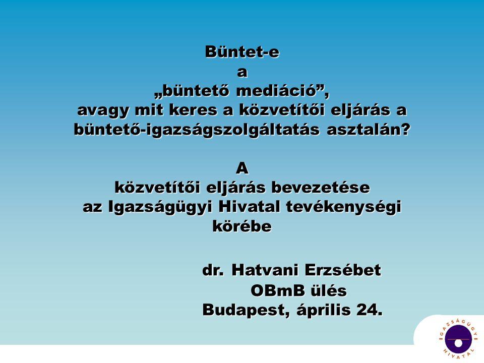 """dr. Hatvani Erzsébet Büntet-e a """"büntető mediáció ,"""