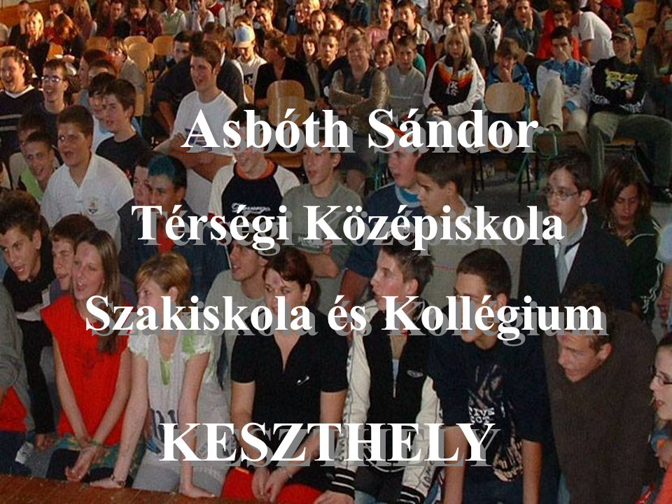 Asbóth Sándor Térségi Középiskola Szakiskola és Kollégium KESZTHELY