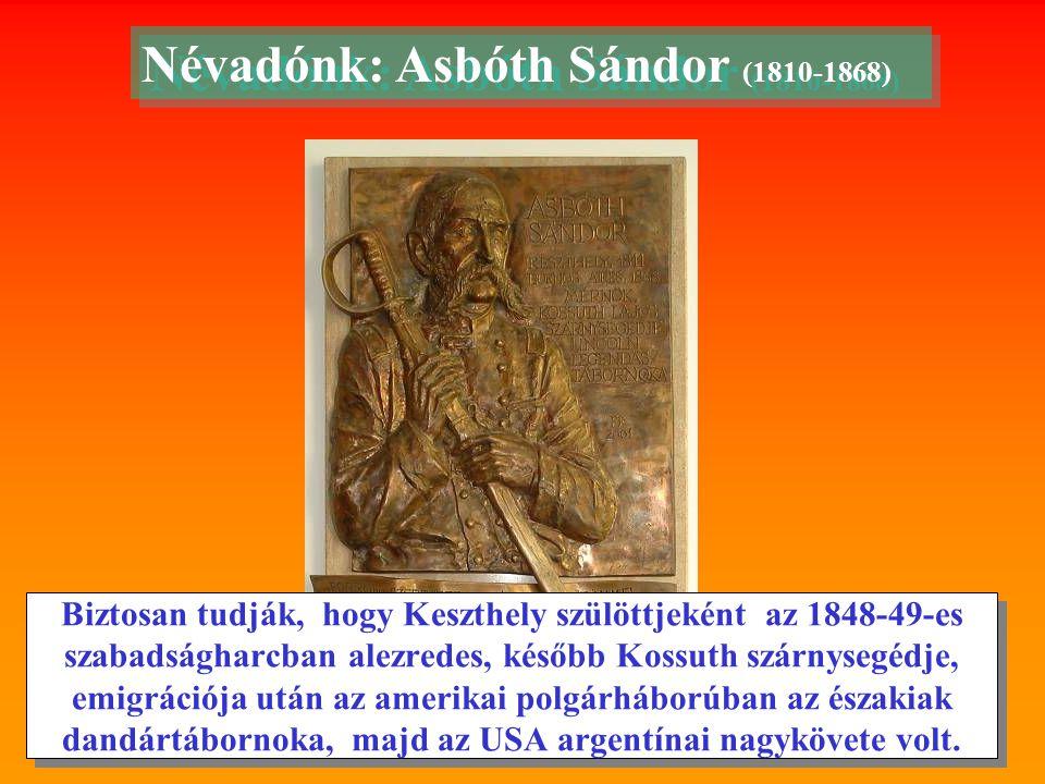 Névadónk: Asbóth Sándor (1810-1868)