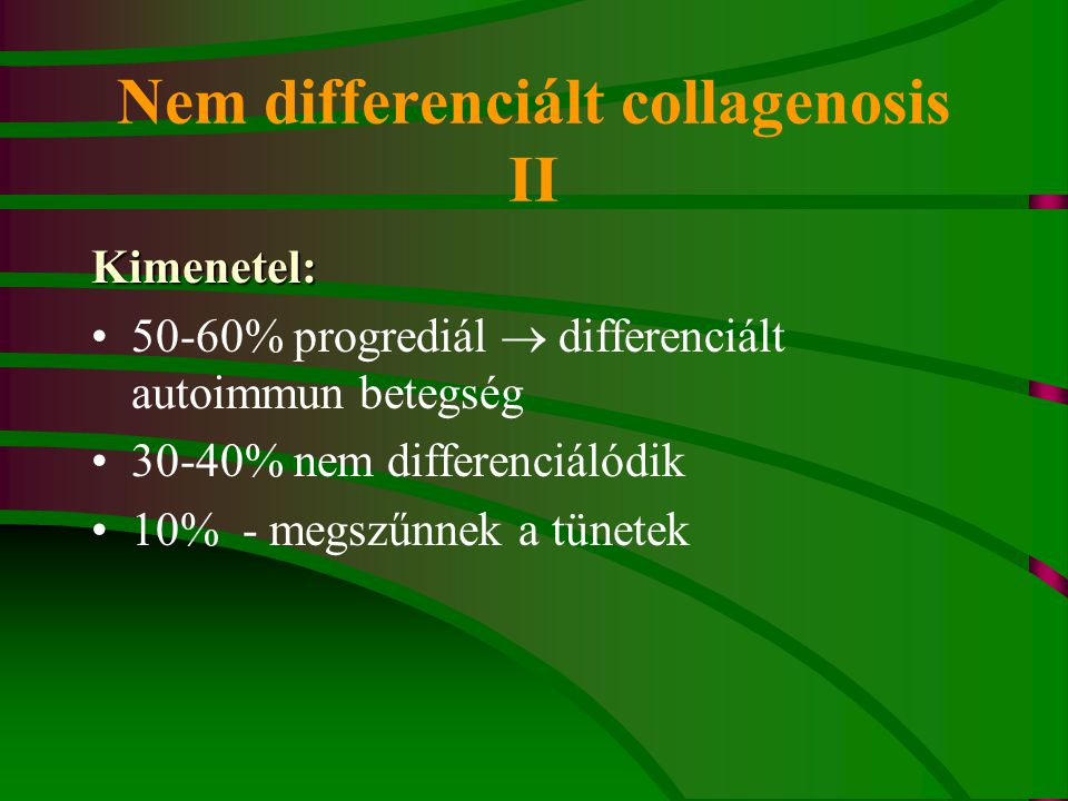 Nem differenciált collagenosis II