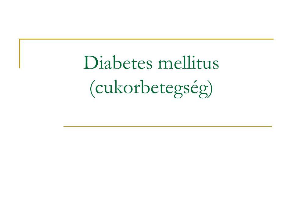 Diabetes mellitus (cukorbetegség)