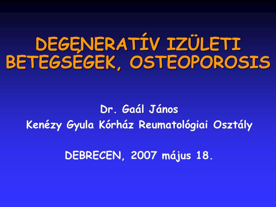 DEGENERATÍV IZÜLETI BETEGSÉGEK, OSTEOPOROSIS
