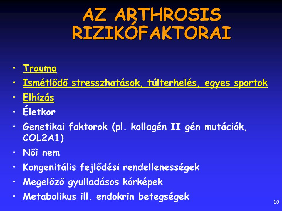 AZ ARTHROSIS RIZIKÓFAKTORAI